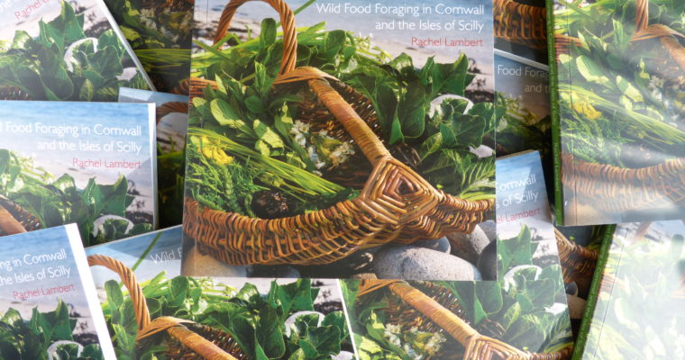 Wild Food Foraging in Cornwall and the Isles of Scilly – 3rd Reprint has arrived!